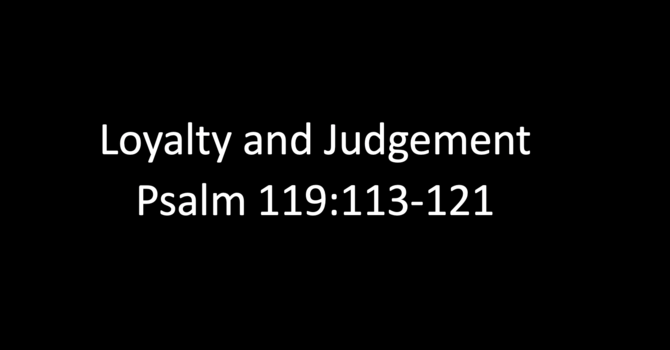 15th October - Loyalty and Judgement