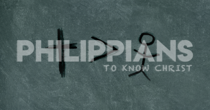 "Philippians ""To Know Christ"" Series.  Phil 4:6-7"