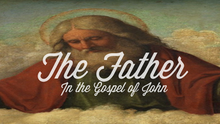 The Father in the Gospel of John