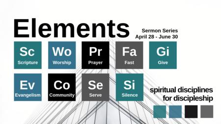 Elements: spiritual disciplines for discipleship