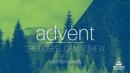 advent | The Gospel of Matthew