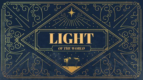 Christmas 2018: Light of the World