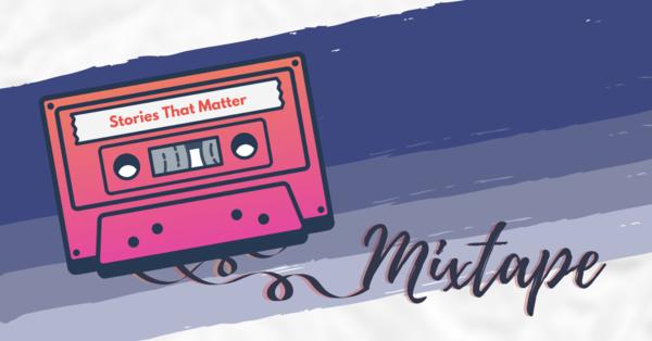 Mixtape: Stories That Matter