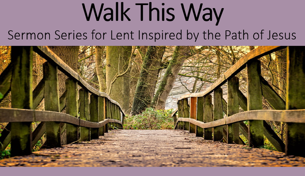 Walk This Way Sermon Series