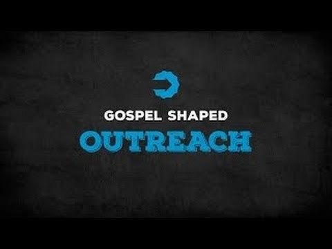 Gospel Shaped Outreach