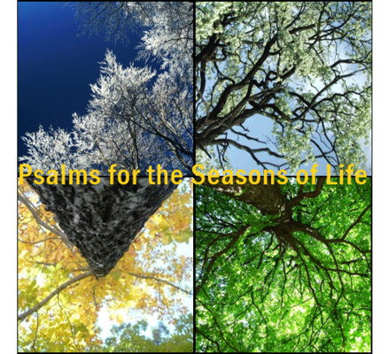 Psalms for the Seasons of Life