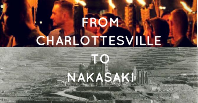 """Sermon """"From Charlottesville to Nagasaki"""""""