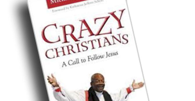 """Sermon """"Crazy for the Kingdom"""""""