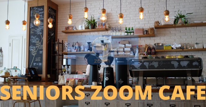 Seniors Zoom Cafe