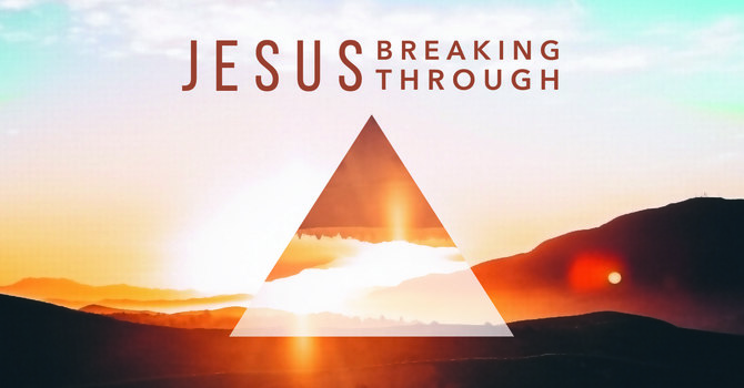 Jesus Breaks Through Our Hunger