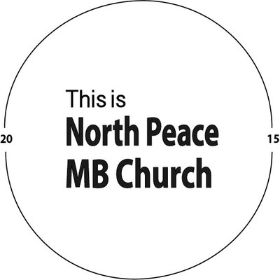 This is North Peace MB Church - Vision 2015
