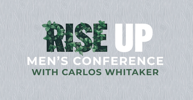Rise Up and Enter Wild - Men's Conference 2020