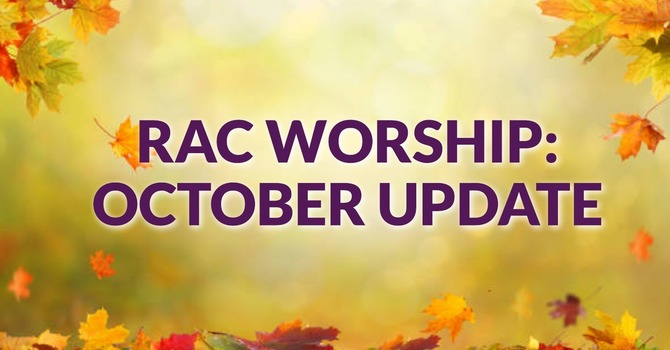 RAC Worship: October Update image