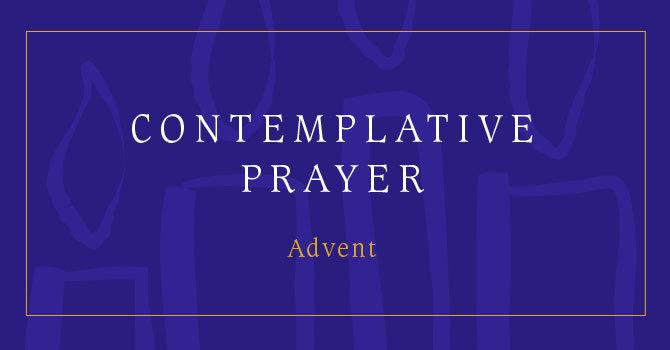 Contemplative Prayer | Advent