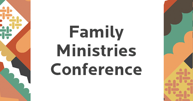 Family Ministries Conference