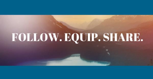 Follow.Equip.Share