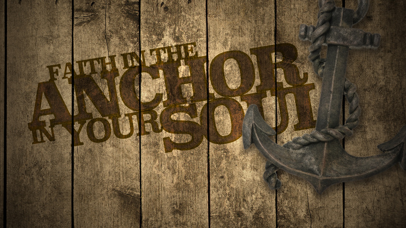 Faith in the Anchor in your Soul