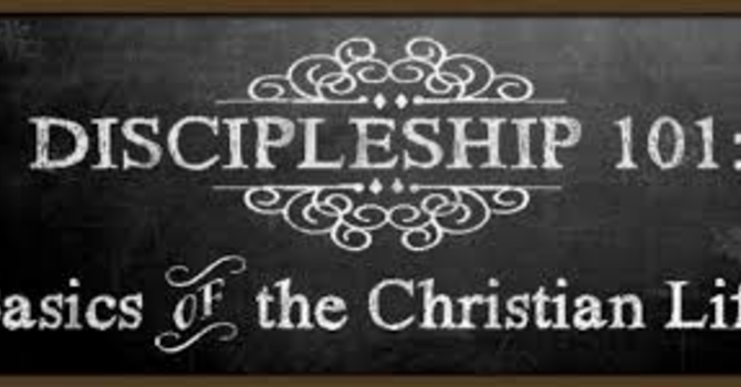 Discipleship 101: Basics of the Christian Life