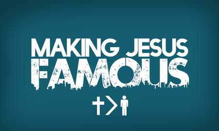 Making Jesus Famous