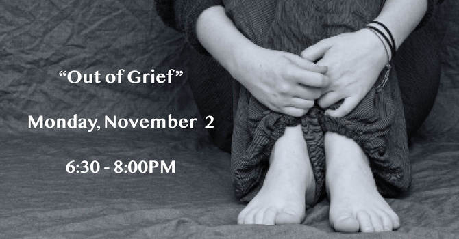 Out of Grief Workshop
