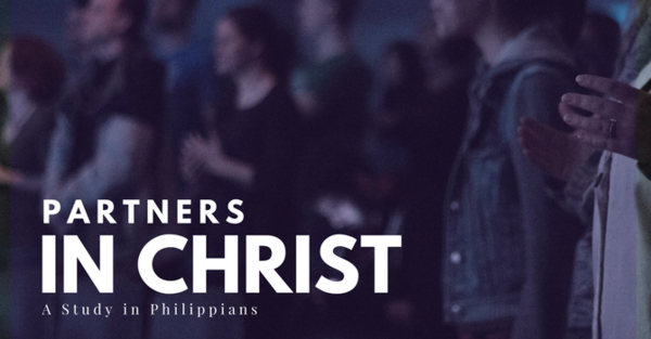 Partners in Christ - a study in Philippians