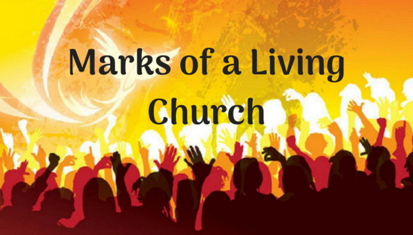 Marks of a Living Church
