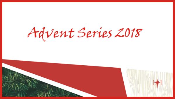 Advent Series 2018