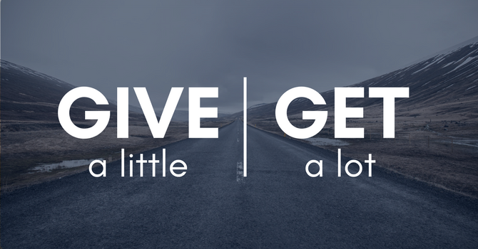 Give a little, get a lot image