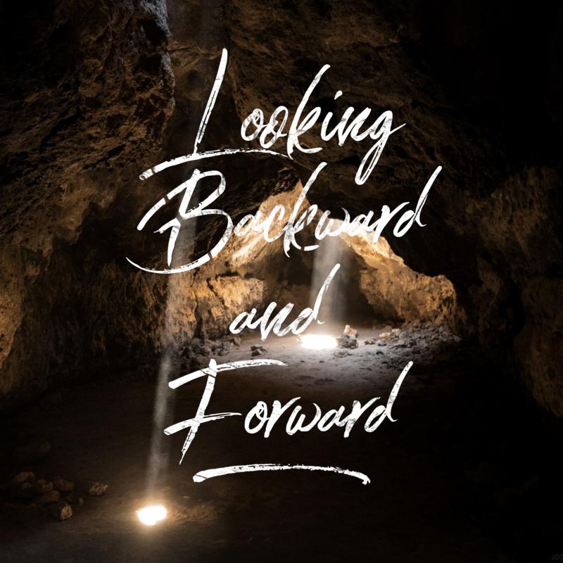 Looking Backward and Forward