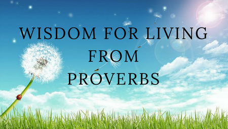 Wisdom for Living from Proverbs