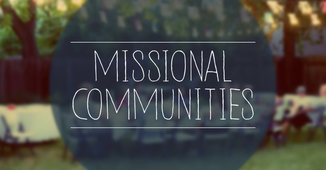 Missional Communities Open House Info image