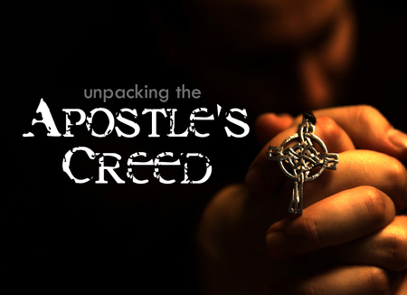 Foundations - Unpacking the Apostles' Creed