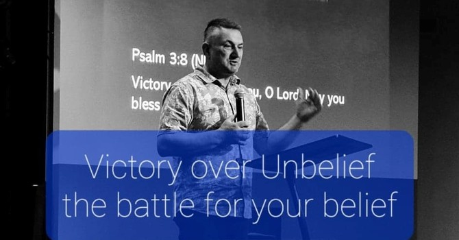 Victory over unbelief