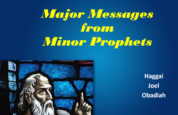 Major Messages From Minor Prophets