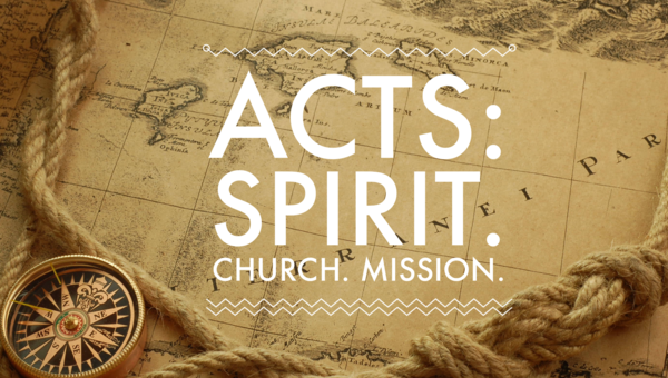 Acts: Spirit.  Church.  Mission.