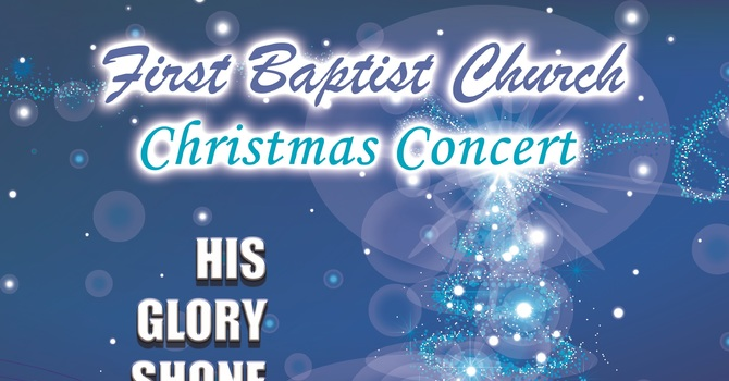 This Sunday, December 9th at 7:00p.m. FBC CHRISTMAS CONCERT! Join us! image