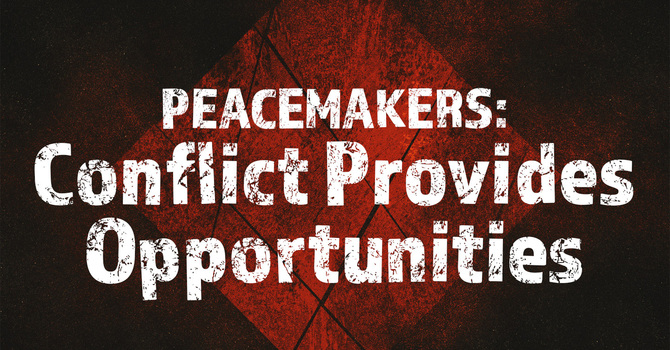 Conflict Provides Opportunity