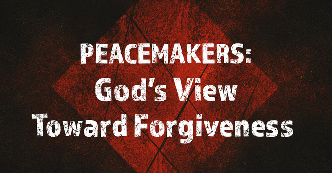 God's View Towards Forgiveness