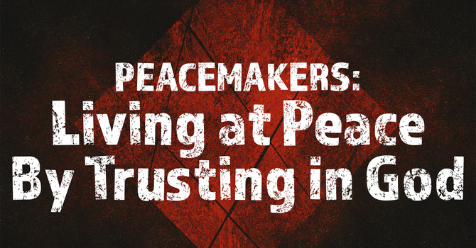 Living in Peace by Trusting in God