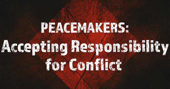 Accepting Responsibility for Conflict