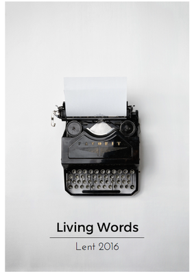 Lent 2016: Living Words