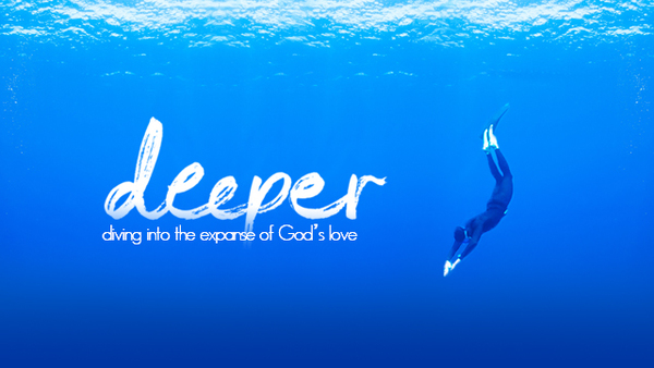 Deeper:  Diving into the Expanse of God's Love