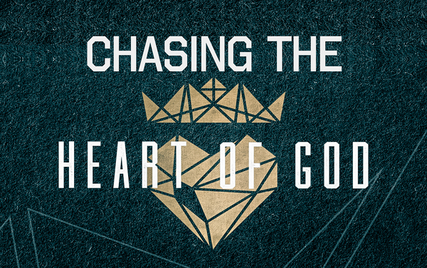 CHASING THE HEART OF GOD