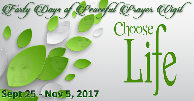 Choose Life - 40 Day Prayer Vigil