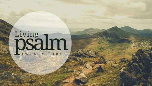 Living Psalm 23