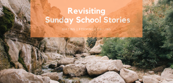 Revisiting Sunday School Stories