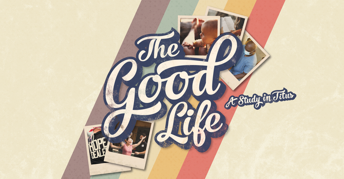 The Good Life - Week 2
