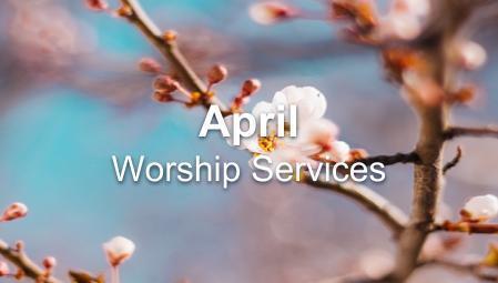April Worship Series