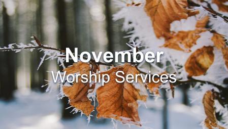 November-Worship Series