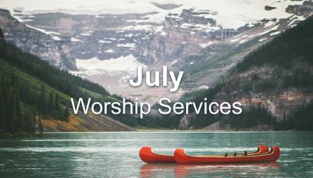 July Worship Series